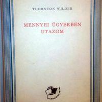 Thornton Wilder: Mennyei ügyekben utazom