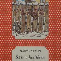 Nagy Katalin: Szív a kerítésen