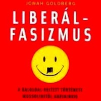 Jonah Goldberg: Liberálfasizmus