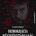Puzsér Róbert: Demokrácia Részvénytársaság  – Így készült az Orbán-rendszer
