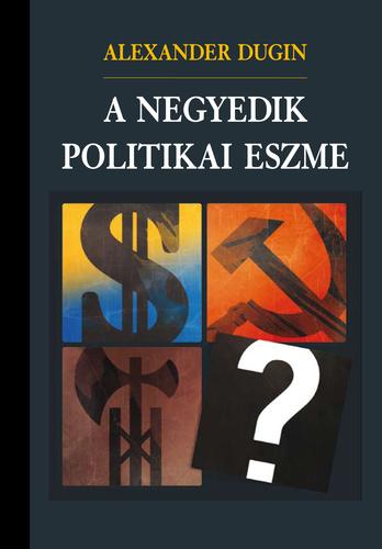 dugin_a_negyedik_politikai_eszme.jpg