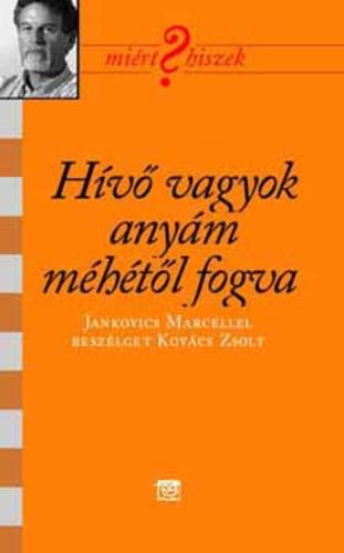 jankovics_hivo_vagyok_anyam_mehetol_fogva.jpg