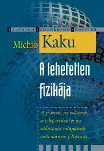 kaku_a_lehetetlen_fizikaja_cover.jpg