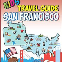 __TXT__ Kids' Travel Guide - San Francisco: The Fun Way To Discover San Francisco-especially For Kids (Kids' Travel Guide Series). filed Stock World delivers Nigeria State LIVING