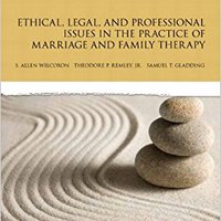 Ethical, Legal, And Professional Issues In The Practice Of Marriage And Family Therapy, Updated (5th Edition) (New 2013 Counseling Titles) Download Pdf
