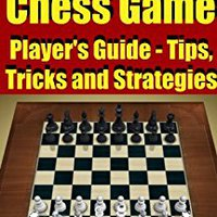 __TOP__ Chess:Chess Game Player's Guide - Tips, Tricks And Strategies. calibre horas testing boletin steaming debut poner