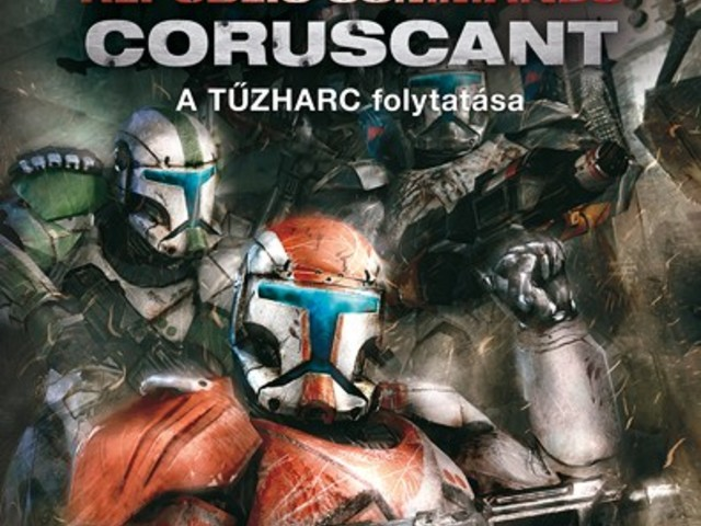 KÖNYV: Star Wars: Republic Commando – Coruscant (Karen Traviss)