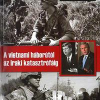 KÖNYV: A vietnami háborútól az iraki katasztrófáig  (Joseph Pozsgai)