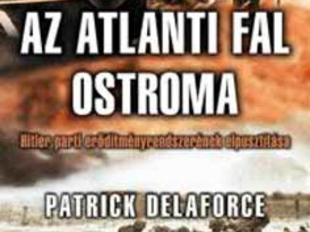 KÖNYV: Azt Atlanti fal ostroma (P. Delaforce)