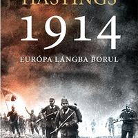 KÖNYV: 1914 – Európa lángba borul (Max Hastings)