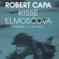 KÖNYV: Kissé elmosódva — Emlékeim a háborúból (Robert Capa)