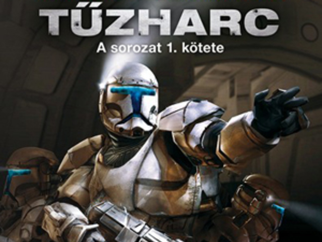 KÖNYV: Star Wars: Republic Commando - Tűzharc