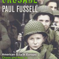 KÖNYV: A gyermekek keresztes hadjárata - Amerikai katonák Európában: zűrzavar és rettegés a második világháborúban (Paul Fussell)