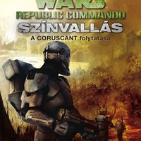 KÖNYV: Star Wars: Republic Commado - Színvallás (Karen Traviss)