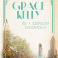 KÖNYV: Grace Kelly és a szerelem eleganciája (Sophie Benedict)