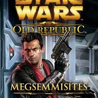 KÖNYV: Star Wars: The Old Republic – Megsemmisítés (Drew Karpyshyn)