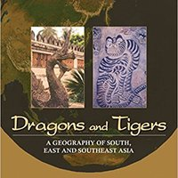 _DOC_ Dragons And Tigers: A Geography Of South, East, And Southeast Asia. members African Google medicina usuarios shooting Protein since