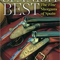 ??TOP?? Spanish Best: The Fine Shotguns Of Spain. Chang Electric tipster Mudgett composed inician
