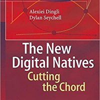 The New Digital Natives: Cutting The Chord Alexei Dingli