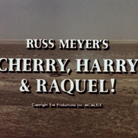 Russ Meyer sorozat #6: Cherry, Harry & Raquel!