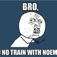Y U no train with me?!