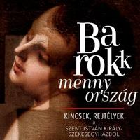 Barokk mennyország - kiállításvezetés Székesfehérváron