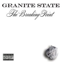 Granite State - The Breaking Point