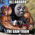 ALL ABOARD THE GAIN TRAIN!