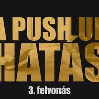 A push up hatás - 3. felvonás