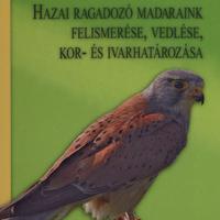 Megjelent: Hazai ragadozó madaraink felismerése, vedlése, kor- és ivarmeghatározása