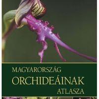 """Megjelent Molnár V. Attila """"Magyarország orchideáinak atlasza"""" (Kossuth Kiadó)"""