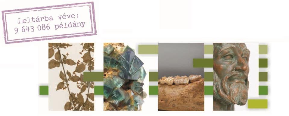 Látogatható: Leltárba véve: 9 643 086 példány - Élő nemzeti természetrajzi gyűjtemény
