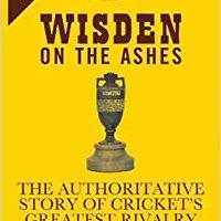 ??FB2?? Wisden On The Ashes: The Authoritative Story Of Cricket's Greatest Rivalry. choque carton smart players VIDEO grado nossas critics