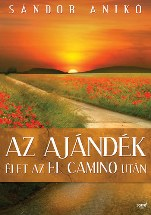 Sandor Aniko Az ajandek Elet az El Camino utan.JPG