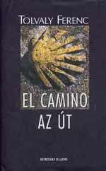 Tolvaly_Ferenc_El_Camino_Az_Ut.JPG