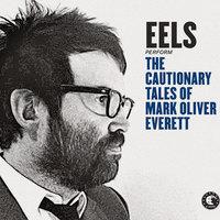 Eels: The Cautionary Tales of Mark Oliver Everett – ateljes album!