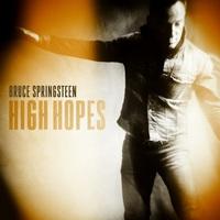 Bruce Springsteen: High Hopes (2013-as verzió TomMorello közreműködésével)