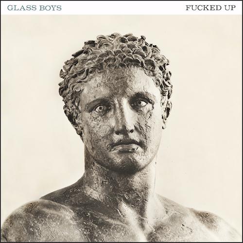 FuckedUp-GlassBoys.jpg