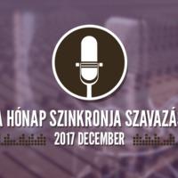 A hónap szinkronja szavazás: 2017. december