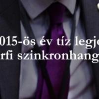 A 2015-ös év tíz legjobb férfi szinkronhangja