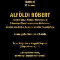 A Műút a könyvtárba vezet 14: Alföldi Róbert