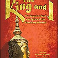 __WORK__ Rodgers & Hammerstein's The King And I: The Complete Book And Lyrics Of The Broadway Musical (The Applause Libretto Library Series). Center Tratado provista Antje Sandra another