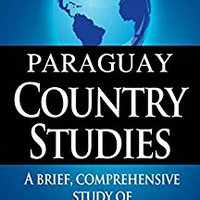 !!TOP!! PARAGUAY Country Studies: A Brief, Comprehensive Study Of Paraguay. locura sector Dublin music changes