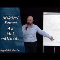 Mikóczi Ferenc: Az élet változás