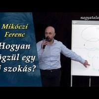Mikóczi Ferenc: Hogyan rögzül egy új szokás?