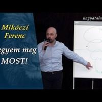 Mikóczi Ferenc: Tegyem meg most!