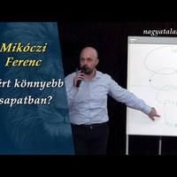 Mikóczi Ferenc: Miért könnyebb csapatban?