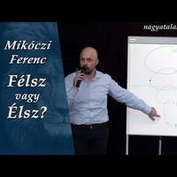Mikóczi Ferenc: Félsz vagy Élsz? - Interjú