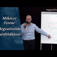 Mikóczi Ferenc: Megvalósítás mérföldkövei