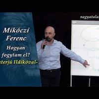 Mikóczi Ferenc: Hogyan fogytam le? - Interjú Ildikóval